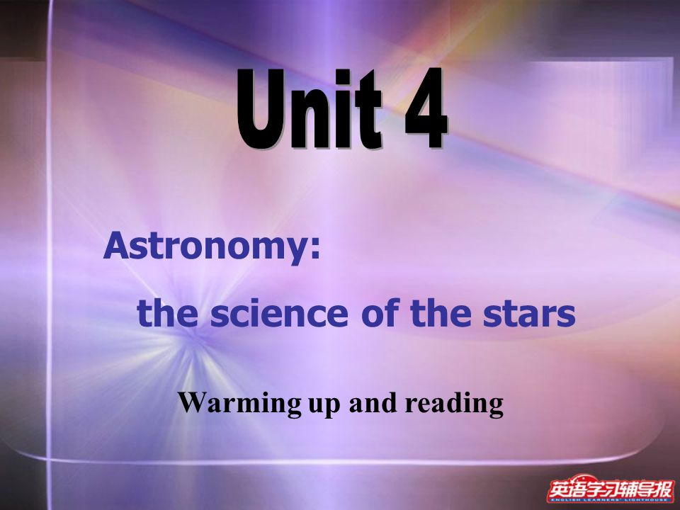 Astronomy: the science of the stars Warming up and reading