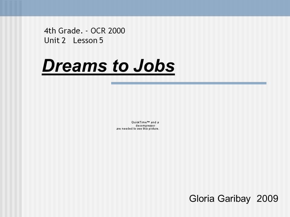Dreams to Jobs Gloria Garibay th Grade. - OCR 2000 Unit 2 Lesson 5