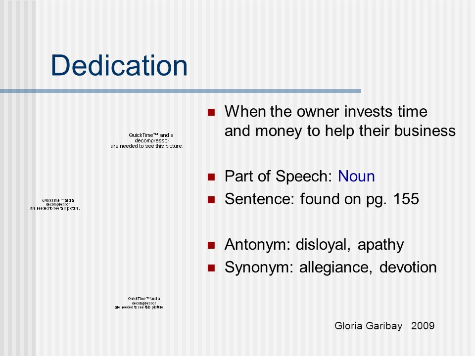 Dedication When the owner invests time and money to help their business Part of Speech: Noun Sentence: found on pg.