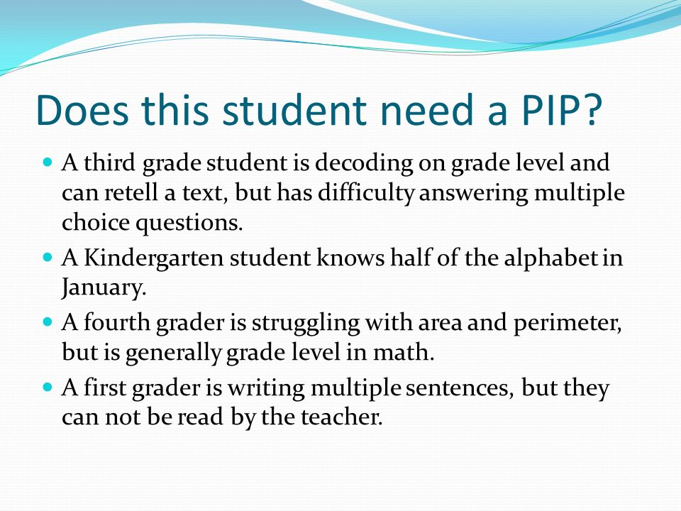 Does this student need a PIP.
