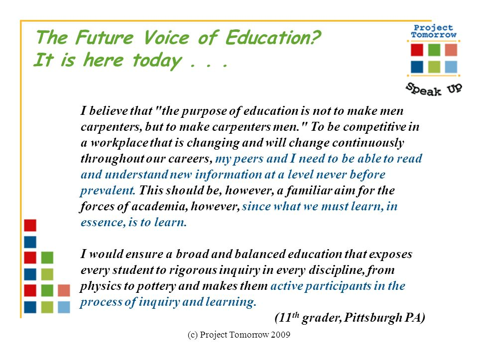 (c) Project Tomorrow 2009 The Future Voice of Education.
