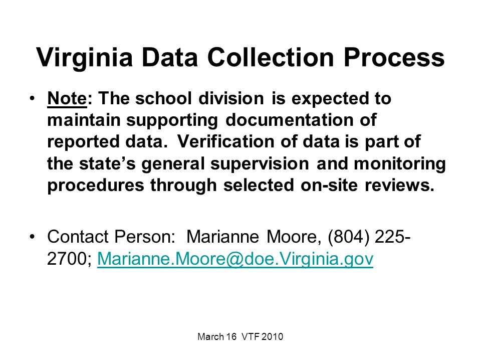 March 16 VTF 2010 Virginia Data Collection Process Note: The school division is expected to maintain supporting documentation of reported data.