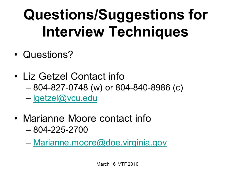 March 16 VTF 2010 Questions/Suggestions for Interview Techniques Questions.