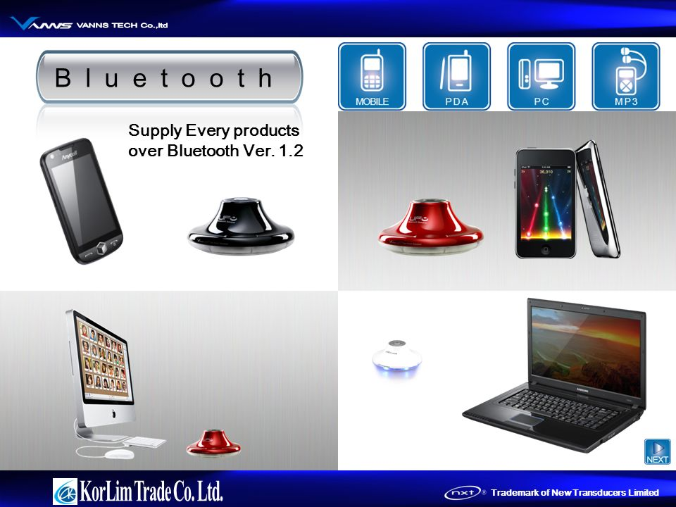 Trademark of New Transducers Limited Bluetooth Supply Every products over Bluetooth Ver. 1.2