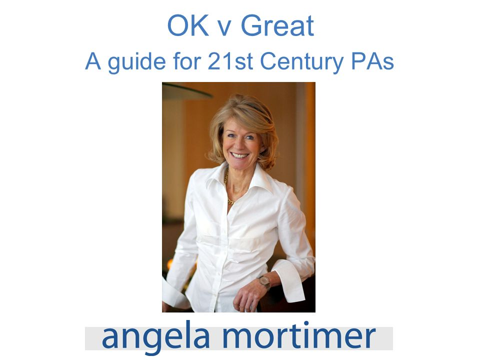 OK v Great A guide for 21st Century PAs