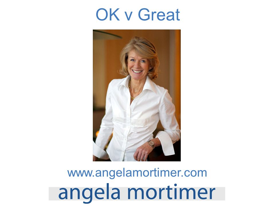 OK v Great www.angelamortimer.com