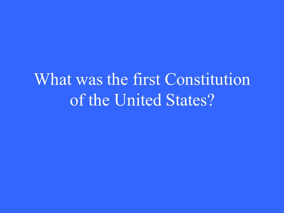 What was the first Constitution of the United States