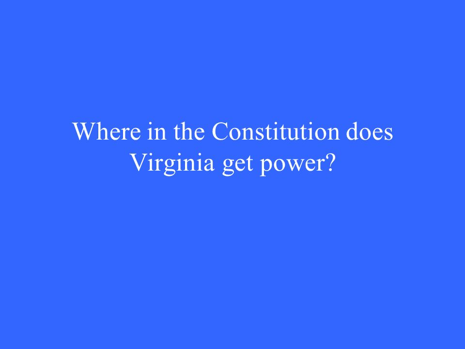 Where in the Constitution does Virginia get power