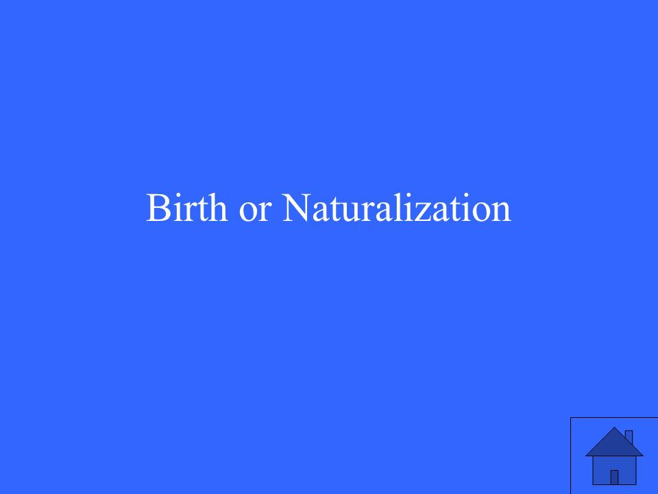 Birth or Naturalization