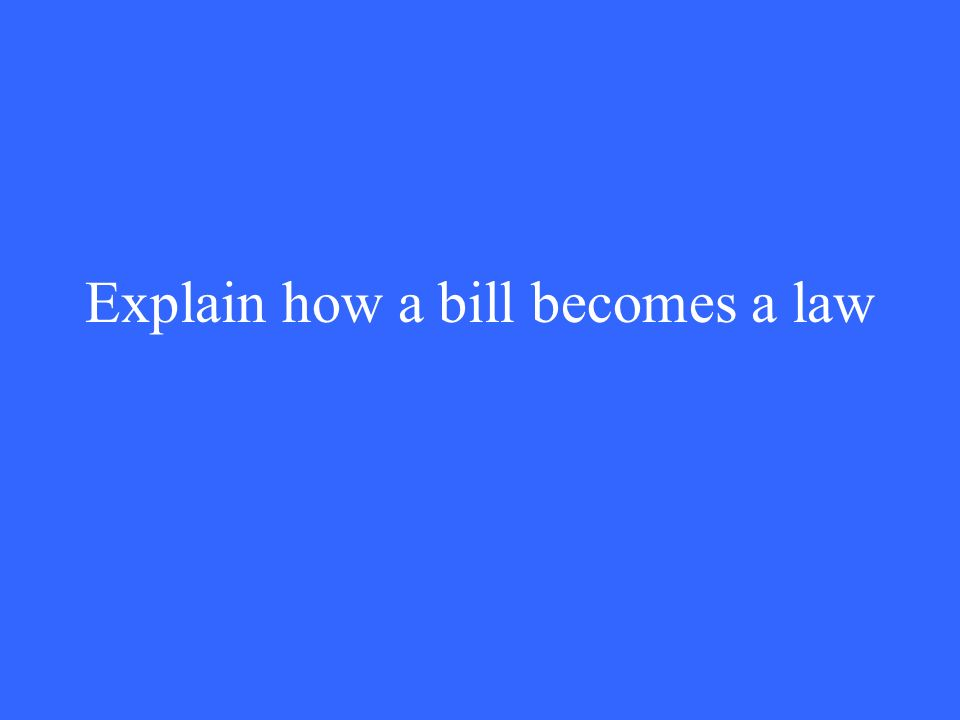 Explain how a bill becomes a law