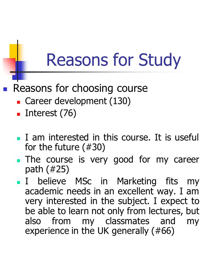 Reasons for Study Reasons for choosing course Career development (130) Interest (76) I am interested in this course.
