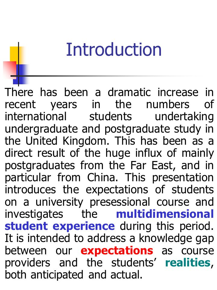 Introduction There has been a dramatic increase in recent years in the numbers of international students undertaking undergraduate and postgraduate study in the United Kingdom.