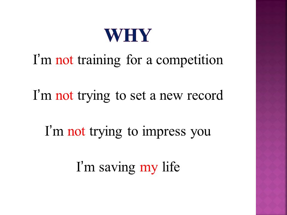 Im not training for a competition Im not trying to set a new record Im not trying to impress you Im saving my life