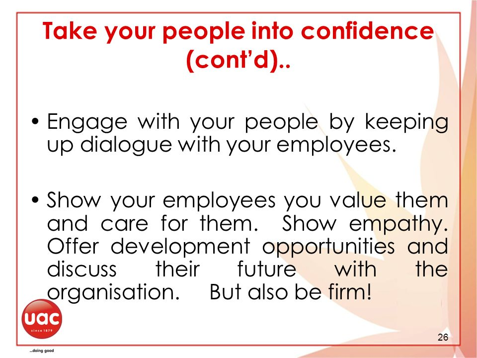 26 Take your people into confidence (contd)..