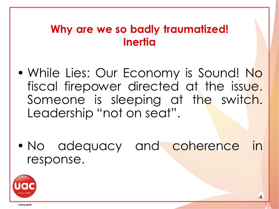 4 Why are we so badly traumatized. Inertia While Lies: Our Economy is Sound.