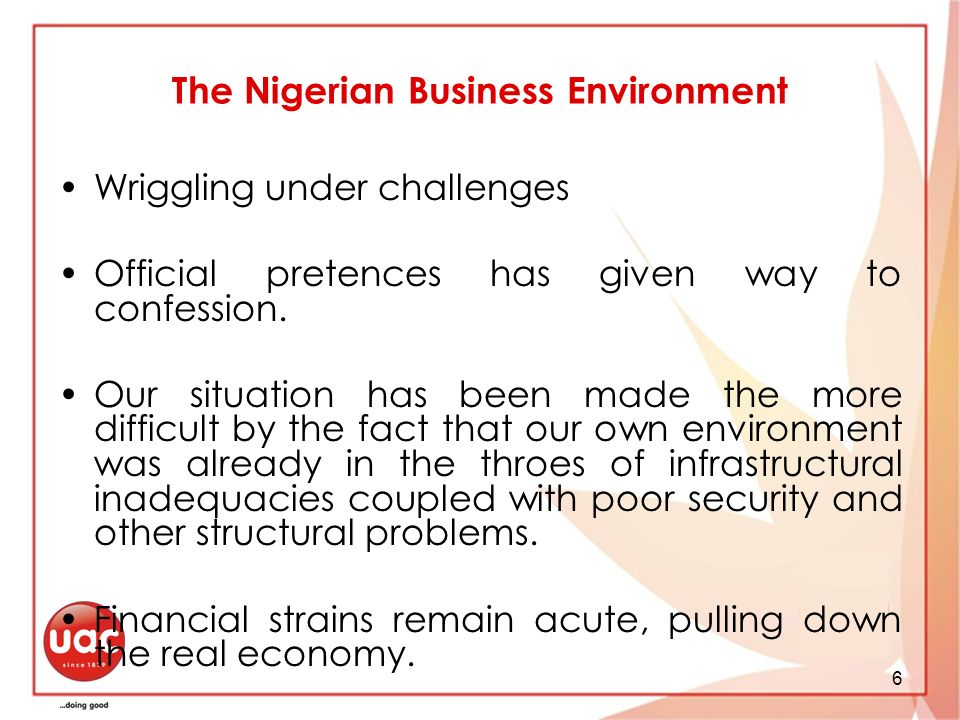 6 The Nigerian Business Environment Wriggling under challenges Official pretences has given way to confession.