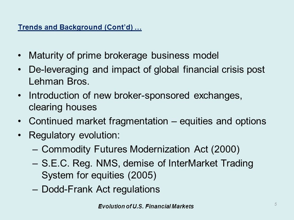 Maturity of prime brokerage business model De-leveraging and impact of global financial crisis post Lehman Bros.