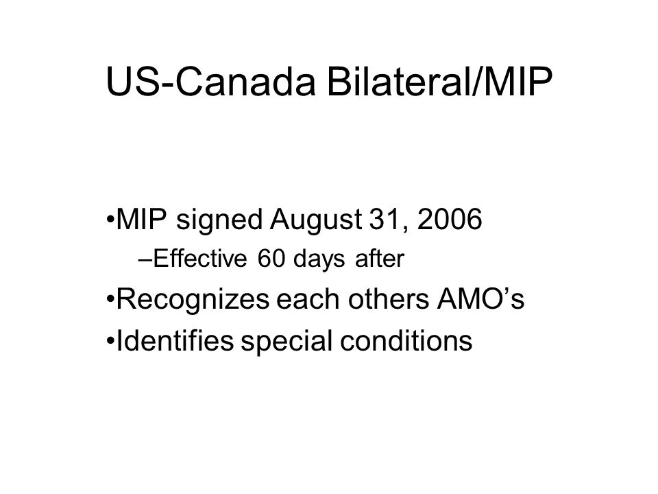 MIP signed August 31, 2006 –Effective 60 days after Recognizes each others AMOs Identifies special conditions