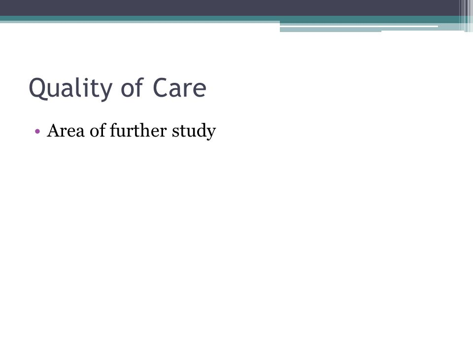 Quality of Care Area of further study