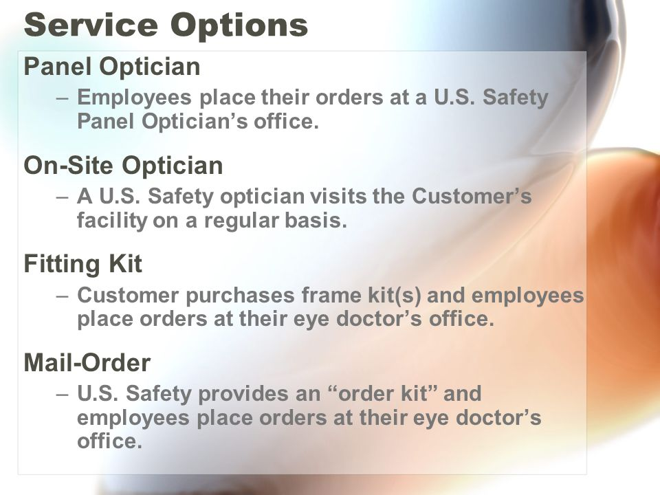 Service Options Panel Optician –Employees place their orders at a U.S.