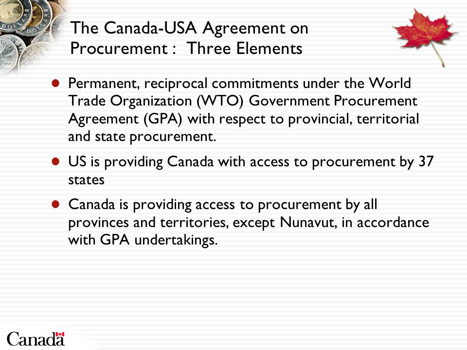 Permanent, reciprocal commitments under the World Trade Organization (WTO) Government Procurement Agreement (GPA) with respect to provincial, territorial and state procurement.