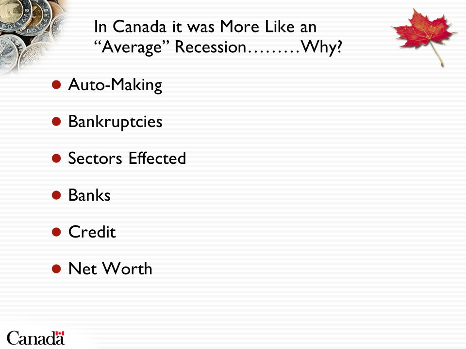 In Canada it was More Like an Average Recession………Why.