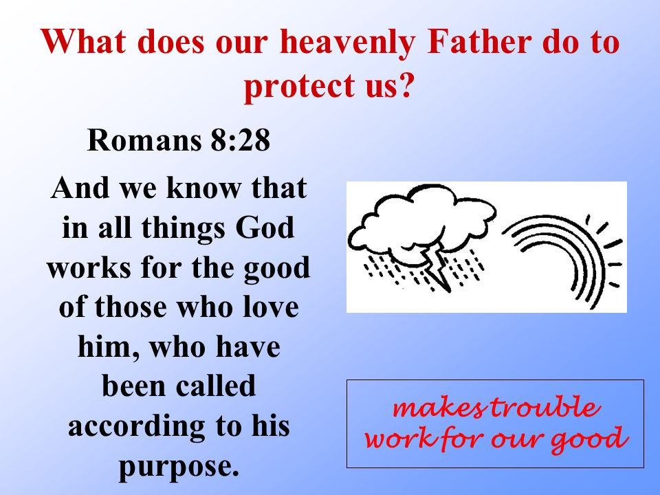 What does our heavenly Father do to protect us.