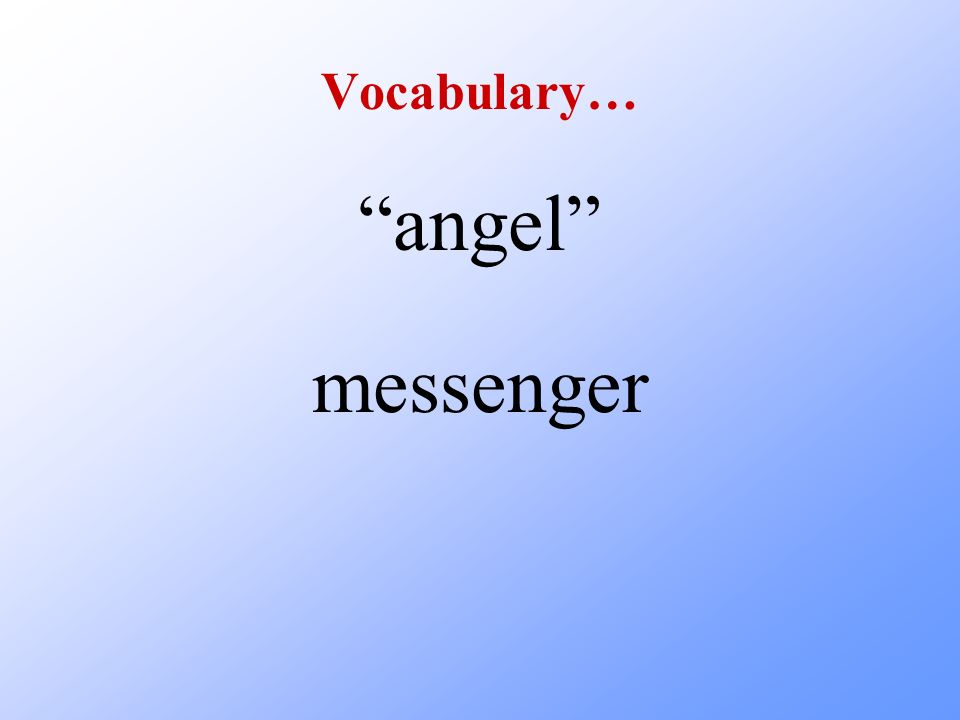 Vocabulary… angel messenger