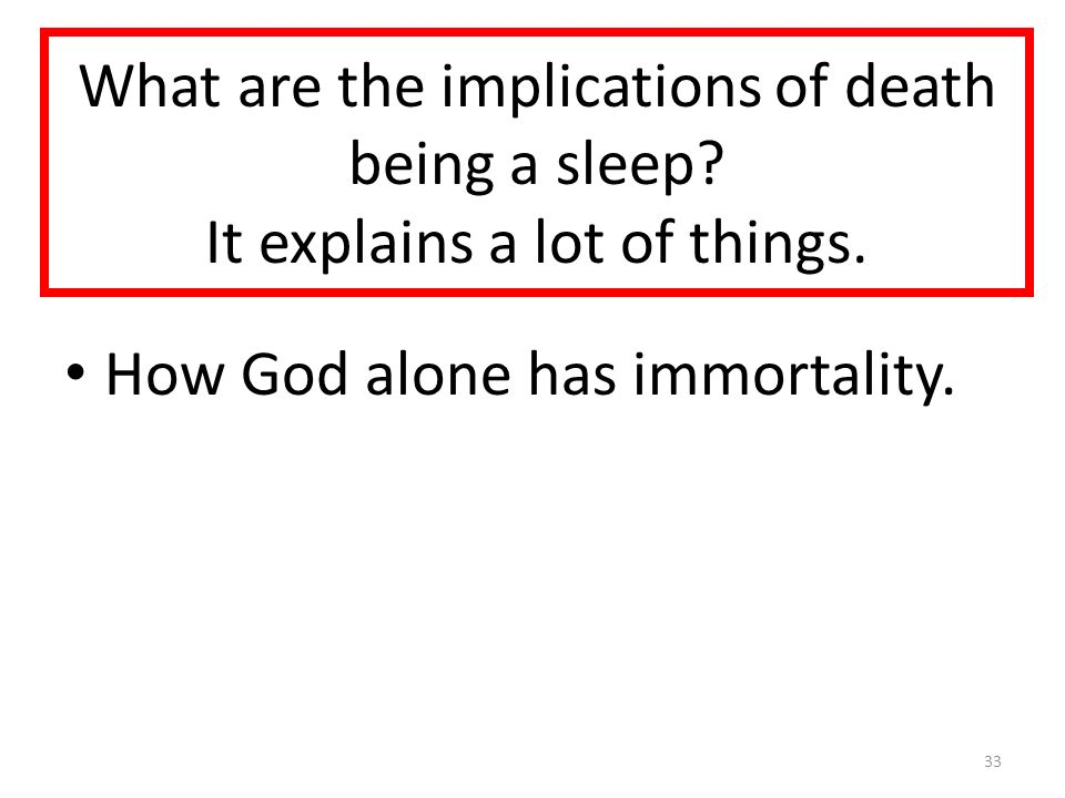 What are the implications of death being a sleep. It explains a lot of things.