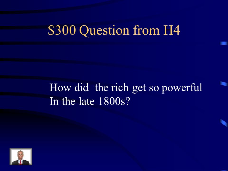 $200 Answer from H4 Too radical Un-American Threatened capitalism No support from government, public or press