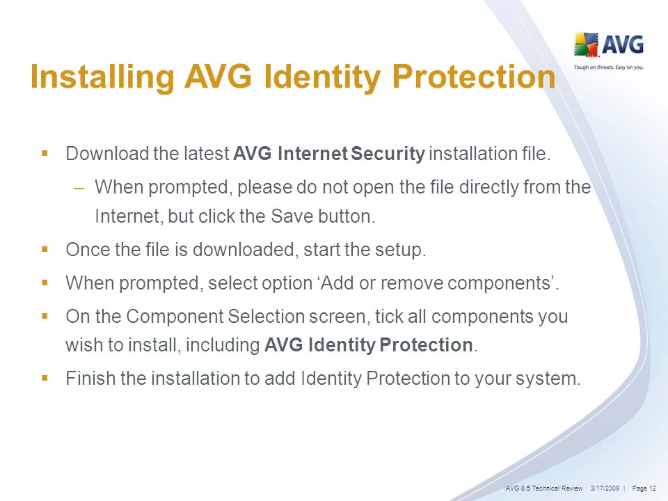 Installing AVG Identity Protection Download the latest AVG Internet Security installation file.