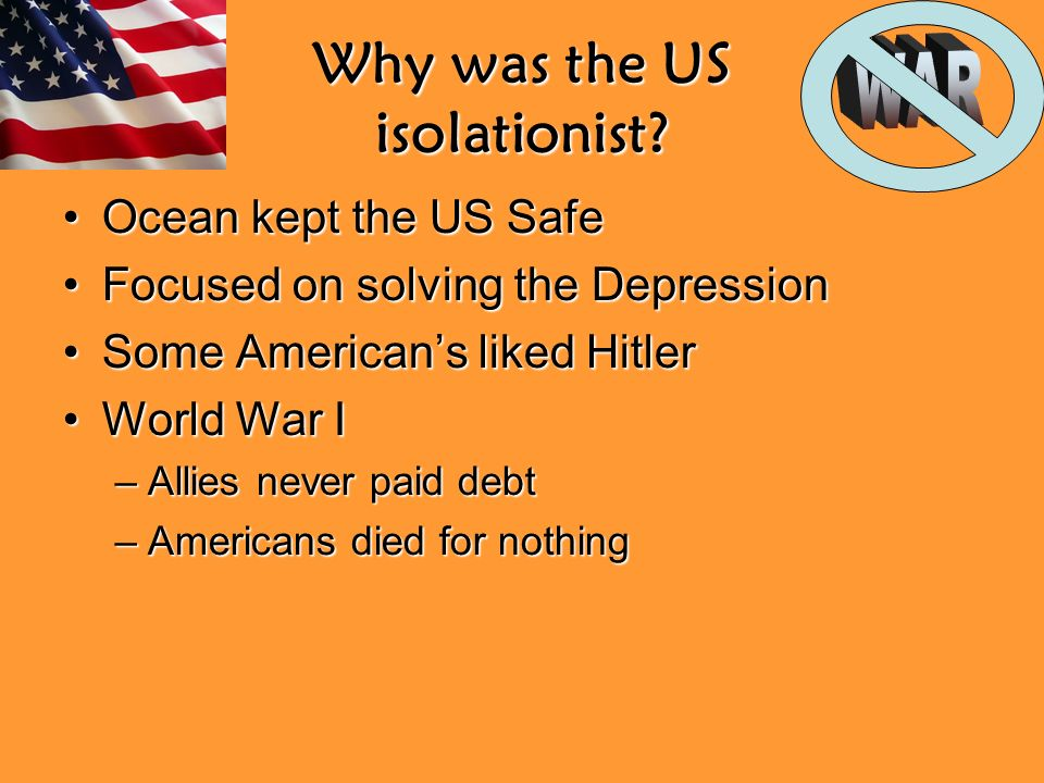 Why was the US isolationist.