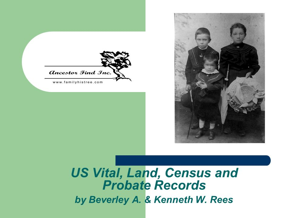 US Vital, Land, Census and Probate Records by Beverley A. & Kenneth W. Rees