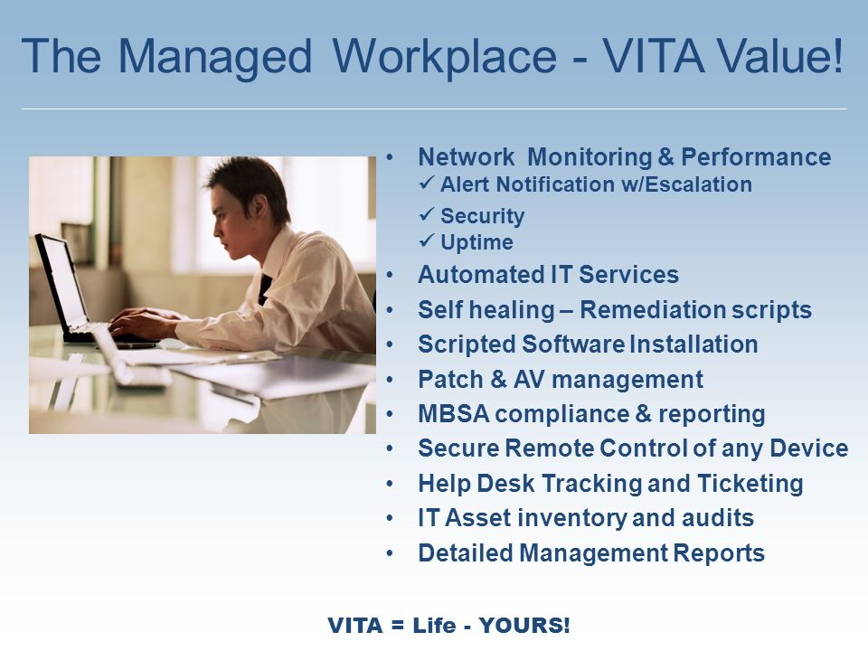 VITA = Life - YOURS. The Managed Workplace - VITA Value.
