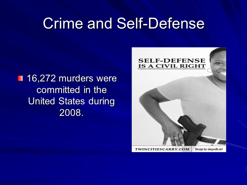 Crime and Self-Defense 16,272 murders were committed in the United States during 2008.