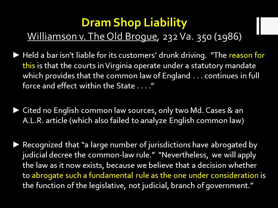 Dram Shop Liability Williamson v. The Old Brogue, 232 Va.