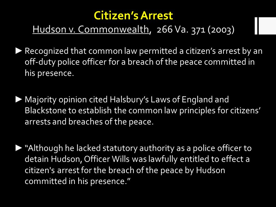 Citizens Arrest Hudson v. Commonwealth, 266 Va.