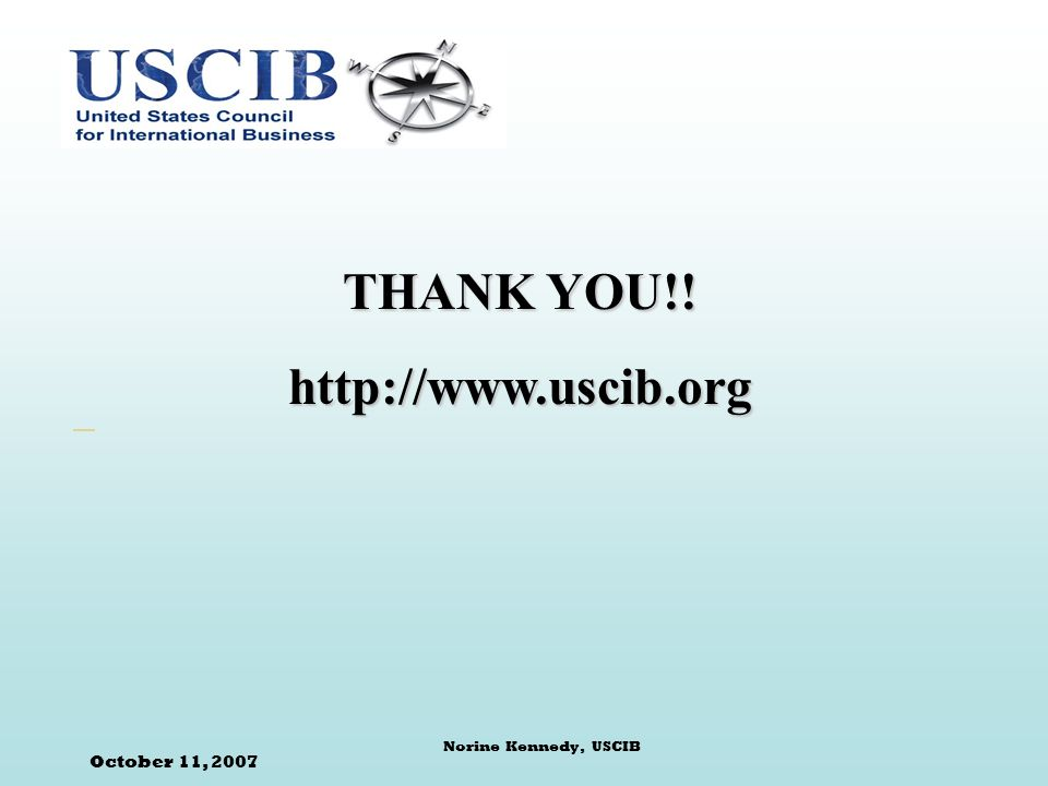 October 11, 2007 Norine Kennedy, USCIB THANK YOU!!