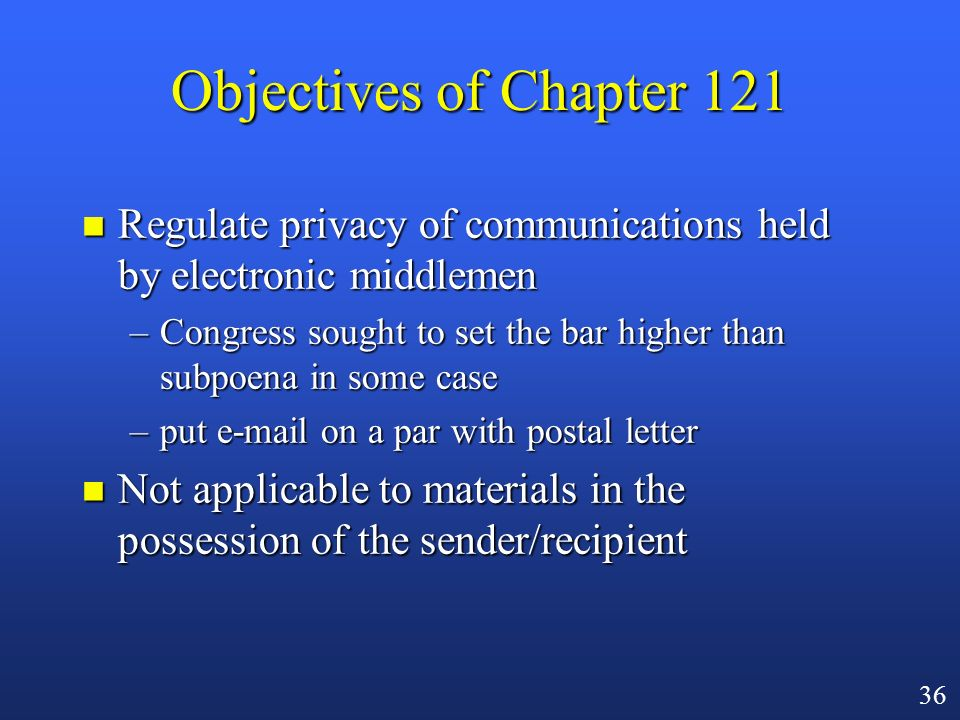 35 Stored Communications and Subscriber Records 18 U.S.C., Chapter 121