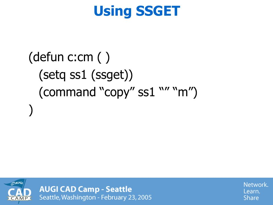 SSGET-Getting a selection set (a bit tougher…hang on!) Used to grab a group of objects.
