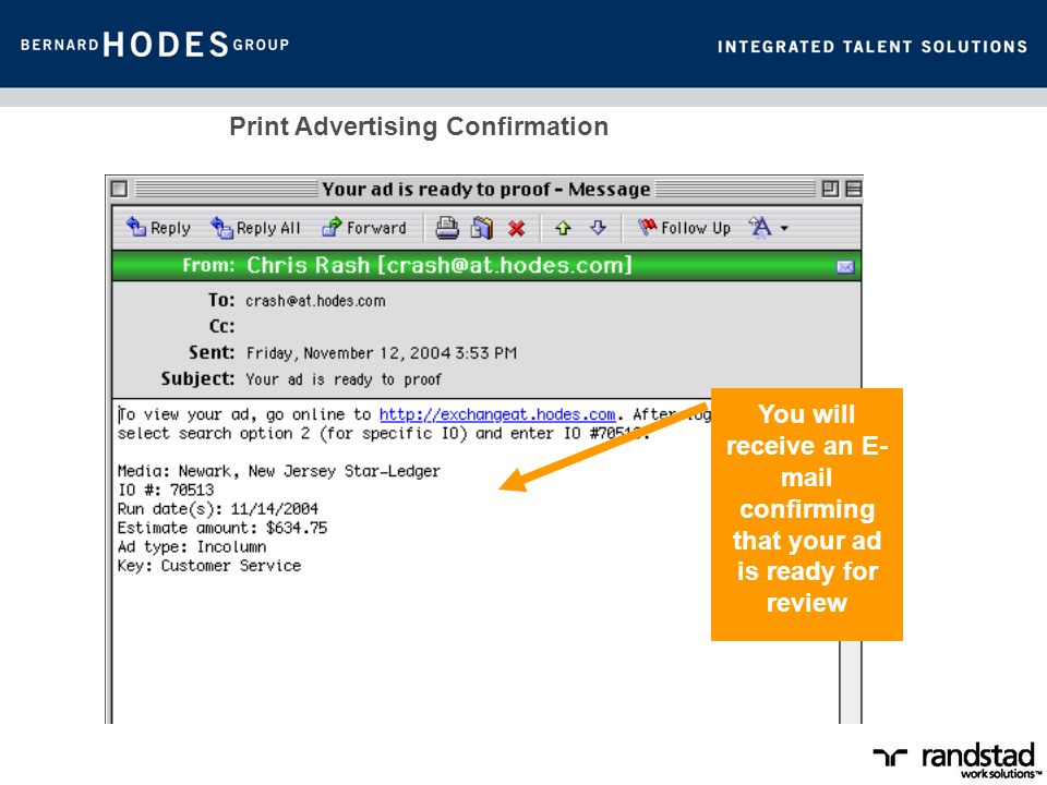 Print Advertising Confirmation You will receive an E- mail confirming that your ad is ready for review