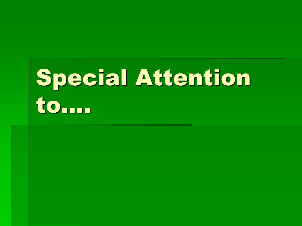 Special Attention to….