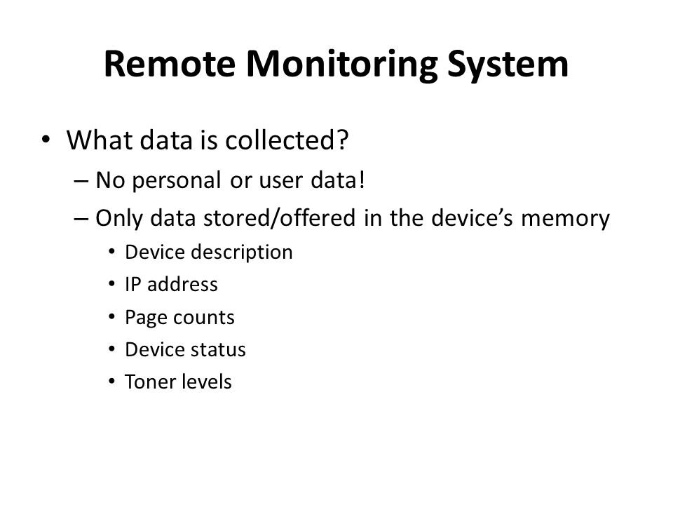 Remote Monitoring System What data is collected. – No personal or user data.