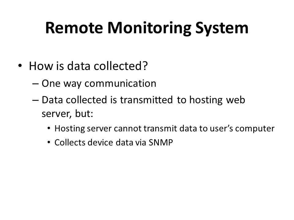 Remote Monitoring System How is data collected.