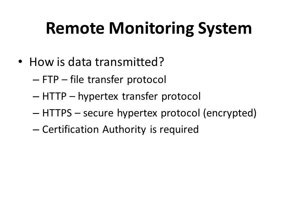 Remote Monitoring System How is data transmitted.