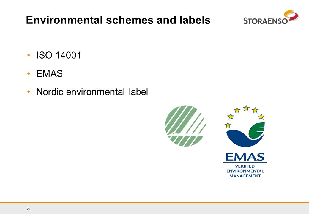 23 Environmental schemes and labels ISO EMAS Nordic environmental label
