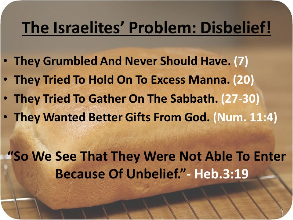 The Israelites Problem: Disbelief. They Grumbled And Never Should Have.