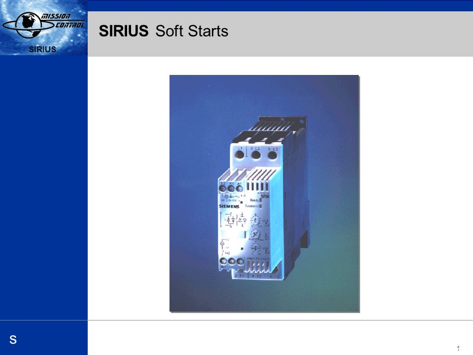 Automation and Drives s SIRIUS 1 s SIRIUS Soft Starts