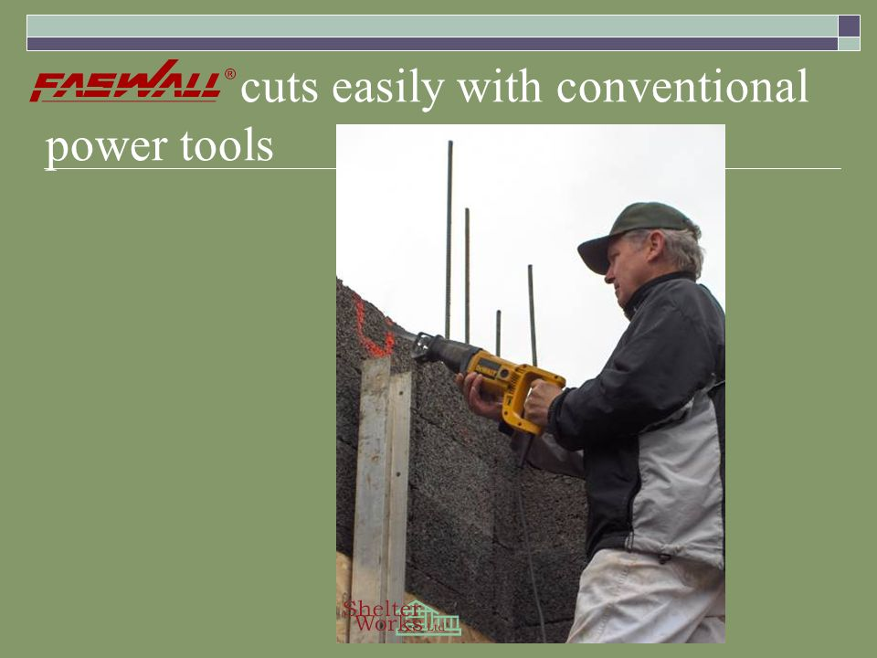 cuts easily with conventional power tools