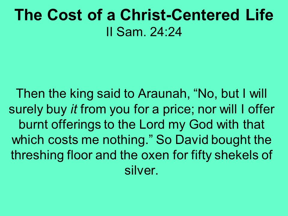 The Cost of a Christ-Centered Life II Sam.
